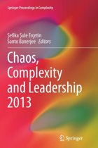 Chaos, Complexity and Leadership 2013