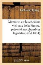 M�moire Sur Les Chemins Vicinaux de la France, Pr�sent� Aux Chambres L�gislatives