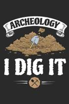 Archaeology I Dig It