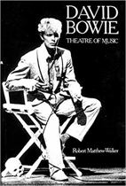 Theatre of Music - David Bowie