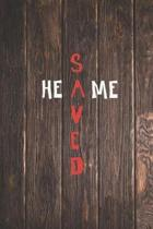 He Saved Me - Cross - Christian Journal