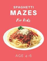 Spaghetti Mazes For Kids Age 4-6: 40 Brain-bending Challenges, An Amazing Maze Activity Book for Kids, Best Maze Activity Book for Kids