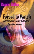 Forced to Watch: Girlfriend Gets Ganged by the Team