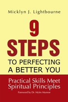 9 Steps to Perfecting a Better You: Practice Skills Meet Spiritual Principles