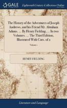 The History of the Adventures of Joseph Andrews, and His Friend Mr. Abraham Adams. ... by Henry Fielding, ... in Two Volumes. ... the Third Edition, Illustrated with Cuts. of 2; Volume 1