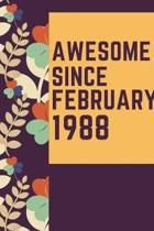 Awesome Since February 1988 Notebook Birthday Gift: Lined Notebook / Journal Gift, 120 Pages, 6x9, Soft Cover, Matte Finish