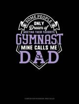 Some People Only Dream of Meeting Their Favorite Gymnast Mine Calls Me Dad