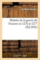 Histoire de la Guerre de Navarre En 1276 Et 1277
