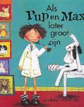 Als Pup En Max Later Groot Zijn