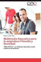 Multimedia Educativa Para La Asignatura Filosofia y Sociedad