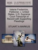 Valerie Fredericks, Petitioner, V. United States. U.S. Supreme Court Transcript of Record with Supporting Pleadings