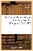 Les Auteurs Latins Expliqu s. Virgile. Troisi me Livre Des G orgiques