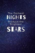 Line Journal: ''The Darkest Nights Produce the Brightest Stars'' Create Your Own, Journal Notebook, blank (6x9)