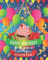 Happy Birthday Reminder Calendar Notebook: Birthday Date Book Reminder Organizer - Special Event Calendar Book - Never Forget a Special Day Again - 7.