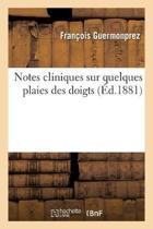 Notes Cliniques Sur Quelques Plaies Des Doigts