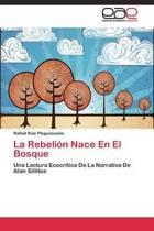 La Rebelion Nace En El Bosque