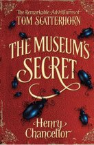 The Museum's Secret (The Remarkable Adventures of Tom Scatterhorn 1)