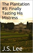 The Plantation #5: Finally Tasting His Mistress