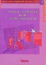 Theater und Medien an der Jahrhundertwende
