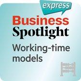 Business Spotlight express – Working-time models