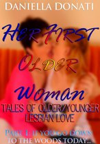 Her First Older Woman: Tales Of Older/Younger Lesbian Love- Part 1: If You Go Down To The Woods Today...