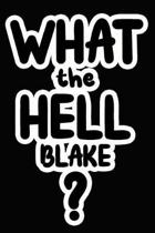 What the Hell Blake?
