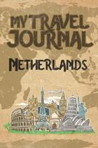 My Travel Journal Netherlands: 6x9 Travel Notebook or Diary with prompts, Checklists and Bucketlists perfect gift for your Trip to Netherlands for ev