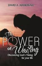 The Power of Waiting: Discovering God's timing for your life