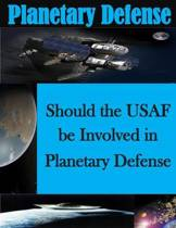 Should the USAF Be Involved in Planetary Defense