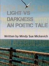 Light vs Darkness a Poetic Tale