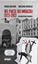 Bel paese dei miracoli 1973-2013