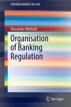 Organisation of Banking Regulation