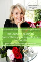 The Expert's Guide to Aromatherapy & Essential Oils for Health