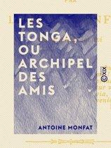 Les Tonga, ou Archipel des amis