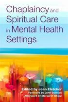Chaplaincy and Spiritual Care in Mental Health Settings