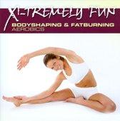 X-Tremely Fun: Bodyshaping & Fatburning Aerobics