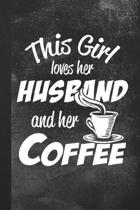 This Girl Loves Her Husband And Her Coffee: Blank Lined Notebook Journal Gift for Women