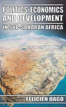 Politics, Economics and Development in Sub-Saharan Africa
