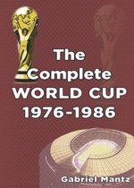 The Complete World Cup 1976-1986