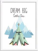 Kinderkamer poster Dream big little one DesignClaud - Tipi - A2 + Fotolijst wit