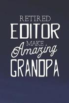 Retired Editor Make Amazing Grandpa: Family life Grandpa Dad Men love marriage friendship parenting wedding divorce Memory dating Journal Blank Lined