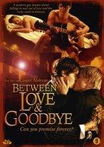 Between Love & Goodbye (dvd)