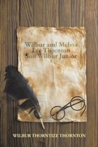 Wilbur and Melvia Lee Thornton Son Wilbur Junior