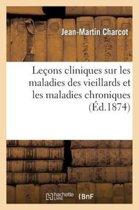 Le ons Cliniques Sur Les Maladies Des Vieillards Et Les Maladies Chroniques
