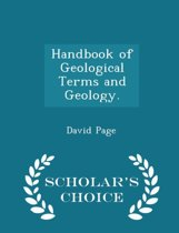 Handbook of Geological Terms and Geology. - Scholar's Choice Edition