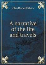 A Narrative of the Life and Travels