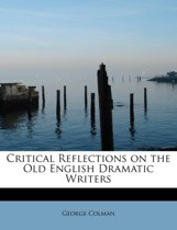 Critical Reflections on the Old English Dramatic Writers