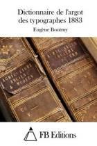 Dictionnaire de l'Argot Des Typographes 1883