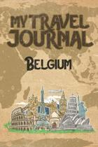 My Travel Journal Belgium: 6x9 Travel Notebook or Diary with prompts, Checklists and Bucketlists perfect gift for your Trip to Belgium for every