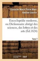 Encyclop die Moderne, Ou Dictionnaire Abr g Des Sciences, Des Lettres Et Des Arts. Tome 7